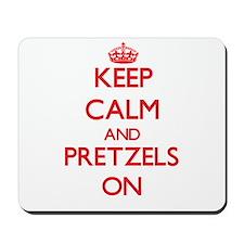 Keep Calm and Pretzels ON Mousepad