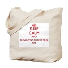 Keep Calm and Preventing Forest Fires ON Tote Bag