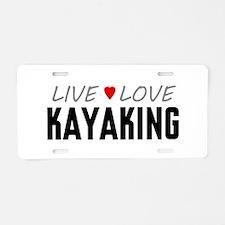 Live Love Kayaking Aluminum License Plate