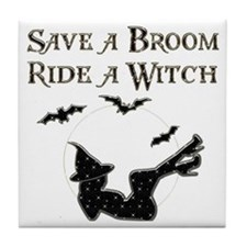 Save a Broom Ride a Witch Tile Coaster