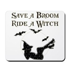Save a Broom Ride a Witch Mousepad