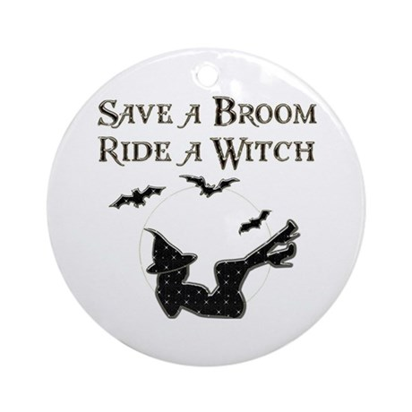 Save a Broom Ride a Witch Ornament (Round)