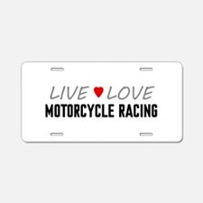 Live Love Motorcycle Racing Aluminum License Plate