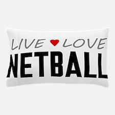 Live Love Netball Pillow Case