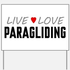 Live Love Paragliding Yard Sign