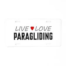 Live Love Paragliding Aluminum License Plate