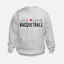 Live Love Racquetball Sweatshirt