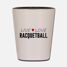 Live Love Racquetball Shot Glass
