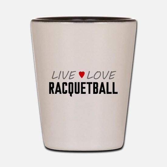 Live Love Racquetball Shot Glass