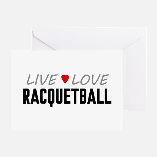 Live Love Racquetball Greeting Card