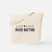 Live Love River Rafting Tote Bag