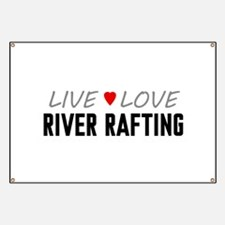 Live Love River Rafting Banner