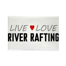 Live Love River Rafting Rectangle Magnet