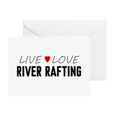 Live Love River Rafting Greeting Card