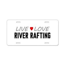Live Love River Rafting Aluminum License Plate