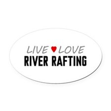 Live Love River Rafting Oval Car Magnet