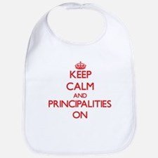 Keep Calm and Principalities ON Bib