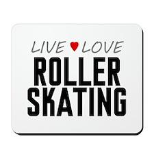 Live Love Roller Skating Mousepad