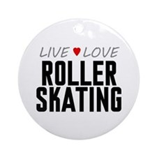 Live Love Roller Skating Round Ornament