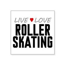 "Live Love Roller Skating Square Sticker 3"" x 3"""