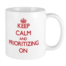 Keep Calm and Prioritizing ON Mugs