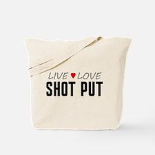 Live Love Shot Put Tote Bag