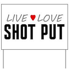 Live Love Shot Put Yard Sign
