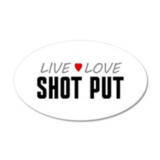 Live Love Shot Put 38.5 x 24.5 Oval Wall Peel