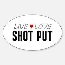 Live Love Shot Put Oval Decal