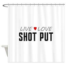 Live Love Shot Put Shower Curtain