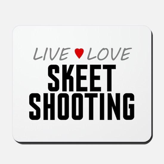 Live Love Skeet Shooting Mousepad
