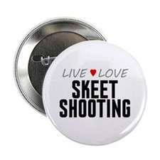 "Live Love Skeet Shooting 2.25"" Button"