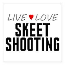 "Live Love Skeet Shooting Square Car Magnet 3"" x 3"""
