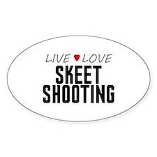 Live Love Skeet Shooting Oval Decal