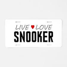 Live Love Snooker Aluminum License Plate