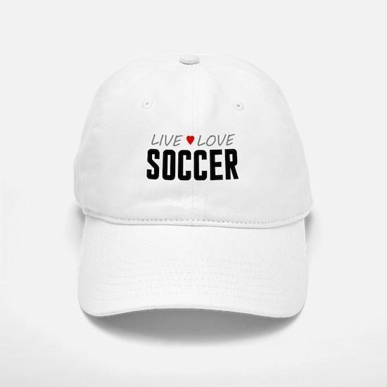 Live Love Soccer Baseball Baseball Cap