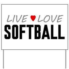 Live Love Softball Yard Sign