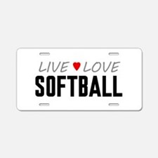Live Love Softball Aluminum License Plate