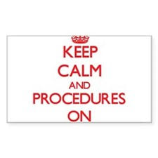 Keep Calm and Procedures ON Decal
