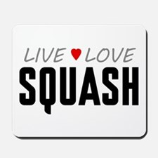 Live Love Squash Mousepad