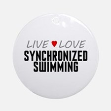Live Love Synchronized Swimming Round Ornament