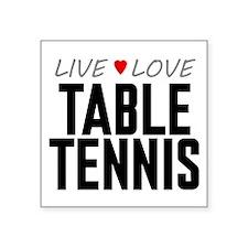 "Live Love Table Tennis Square Sticker 3"" x 3"""