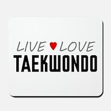 Live Love Taekwondo Mousepad