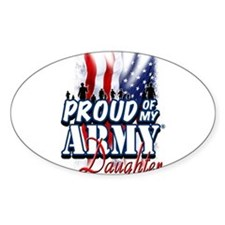 Proud of My Army Daughter Decal