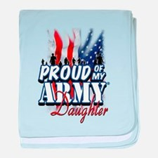 Proud of My Army Daughter baby blanket