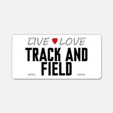 Live Love Track and Field Aluminum License Plate