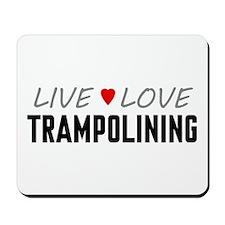 Live Love Trampolining Mousepad