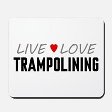 Live Love Trampolining Mousepad
