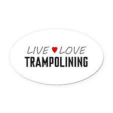 Live Love Trampolining Oval Car Magnet