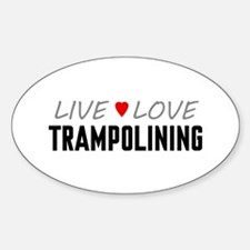 Live Love Trampolining Oval Decal